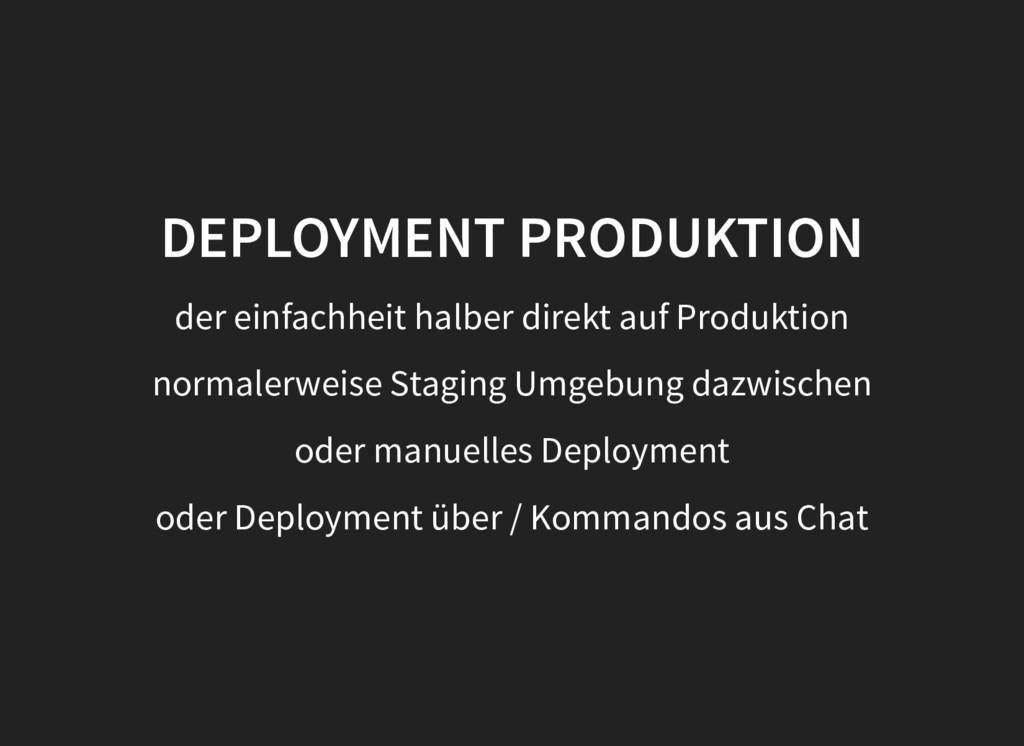 DEPLOYMENT PRODUKTION DEPLOYMENT PRODUKTION der...