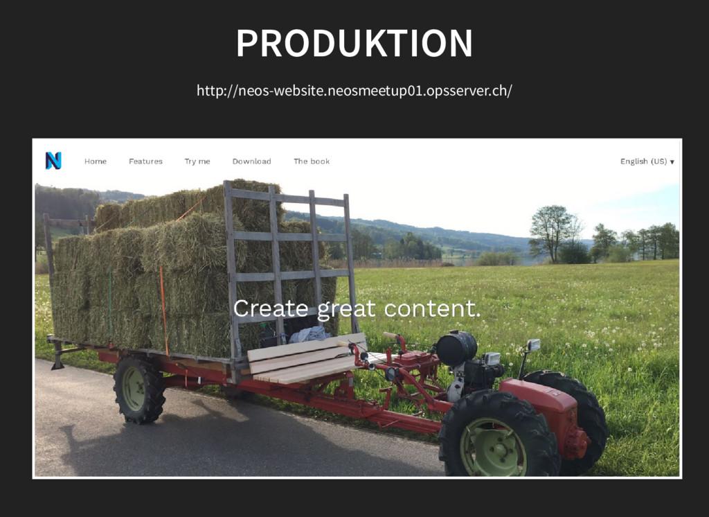 PRODUKTION PRODUKTION http://neos-website.neosm...