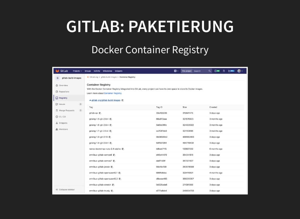 GITLAB: PAKETIERUNG GITLAB: PAKETIERUNG Docker ...