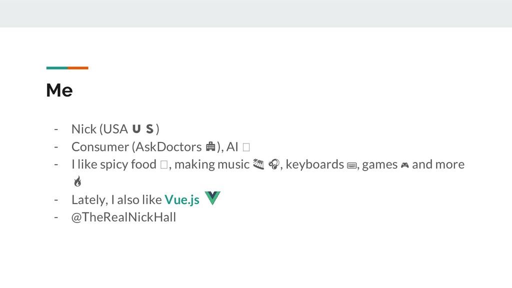 Me - Nick (USA ) - Consumer (AskDoctors ), AI