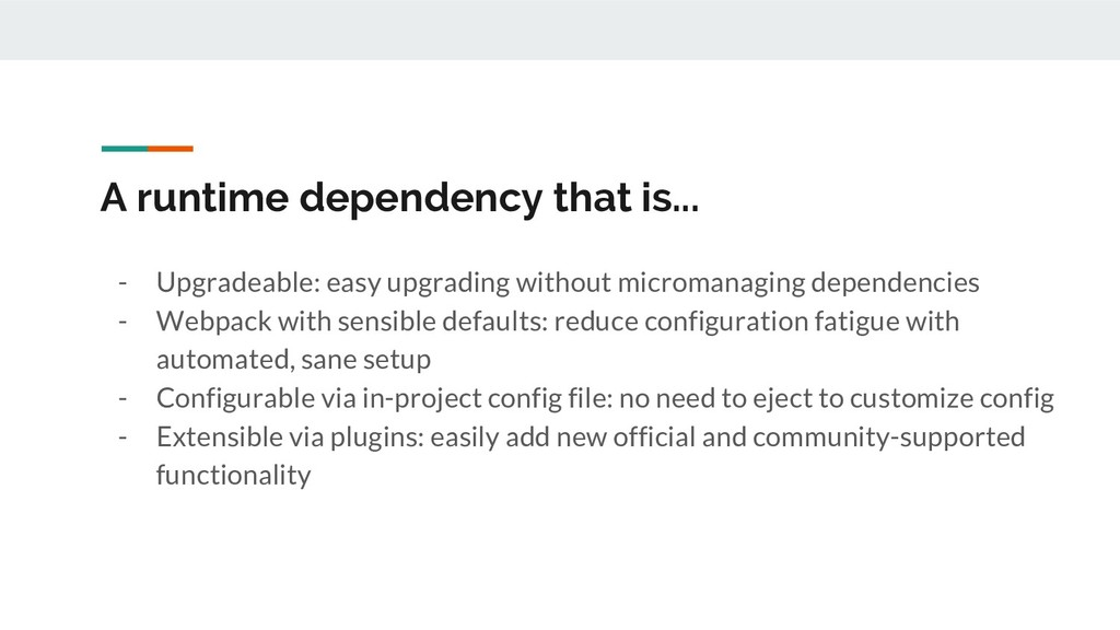 A runtime dependency that is... - Upgradeable: ...