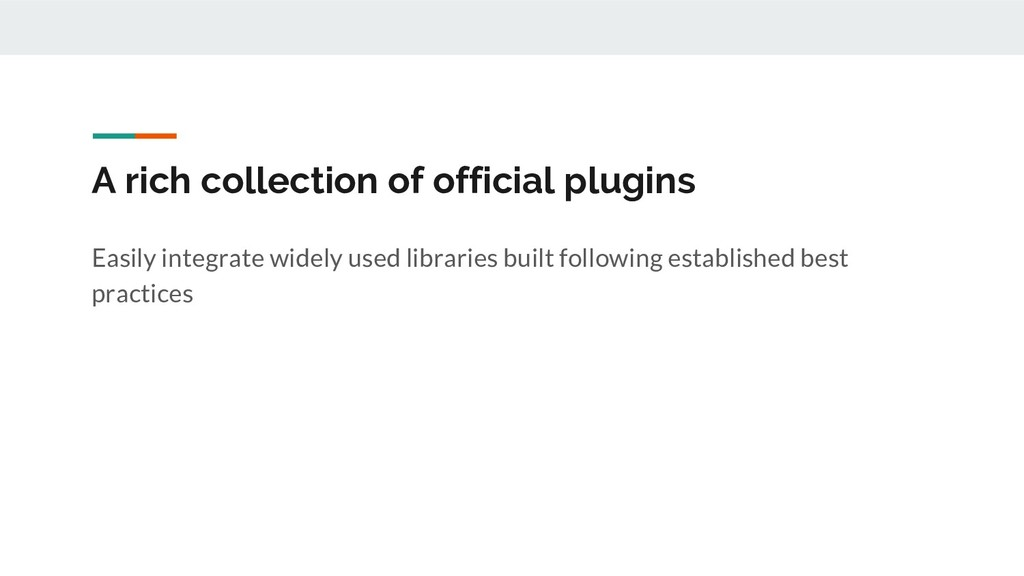 A rich collection of official plugins Easily in...