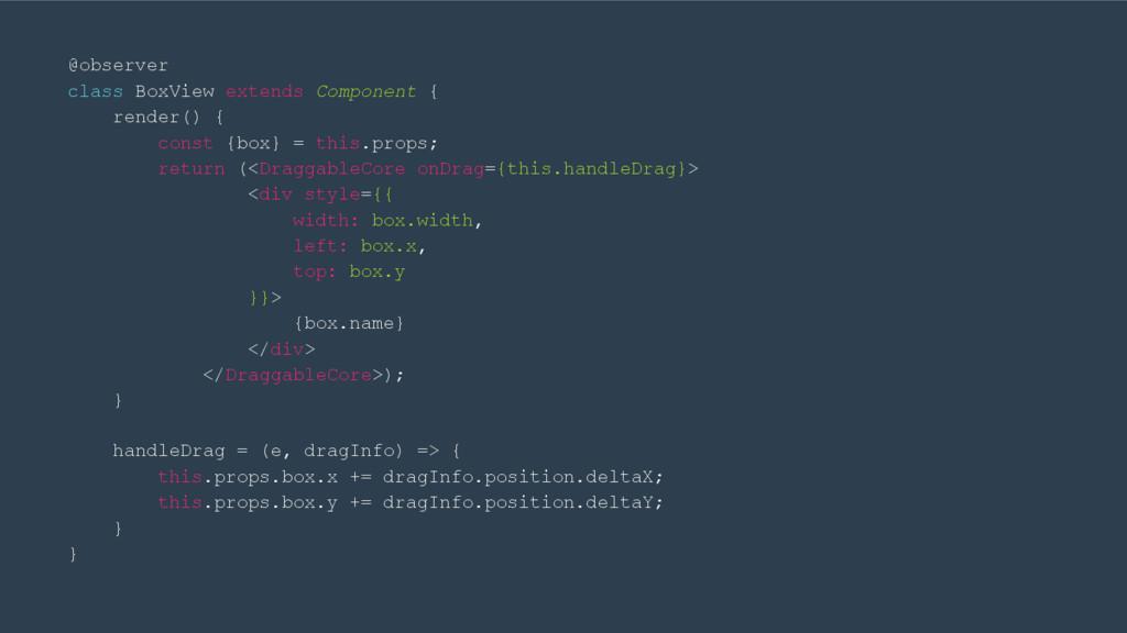 @observer class BoxView extends Component { ren...