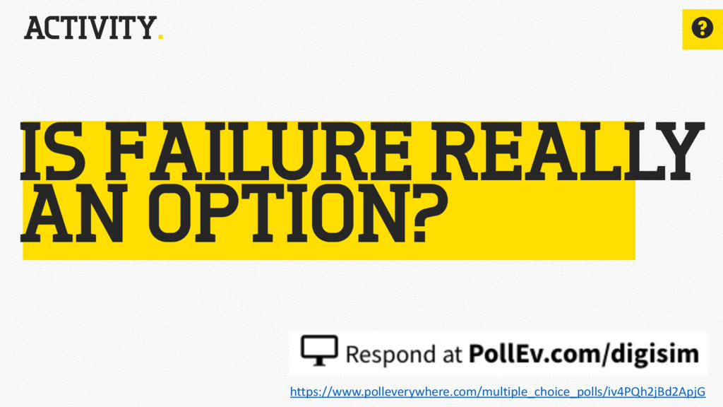 ACTIVITY. ? IS FAILURE REALLY AN OPTION? https:...