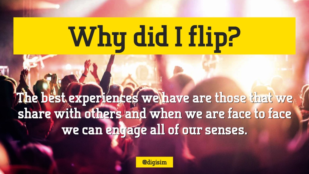 Why did I flip? The best experiences we have ar...