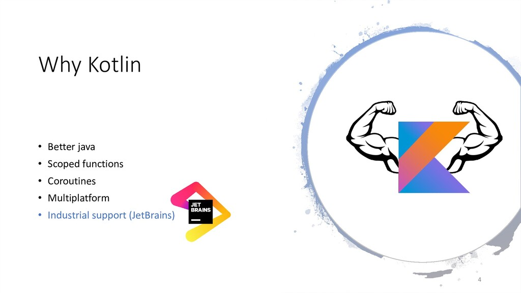 Why Kotlin • Better java • Scoped functions • C...