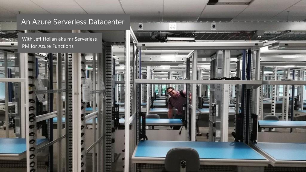 An Azure Serverless Datacenter With Jeff Hollan...