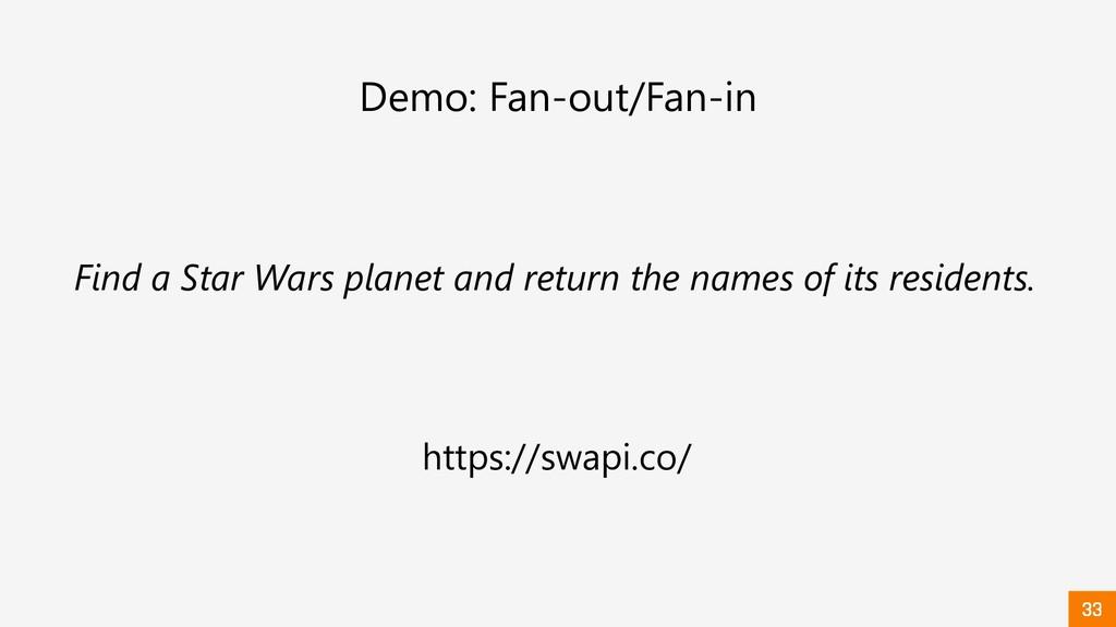 Demo: Fan-out/Fan-in Find a Star Wars planet an...