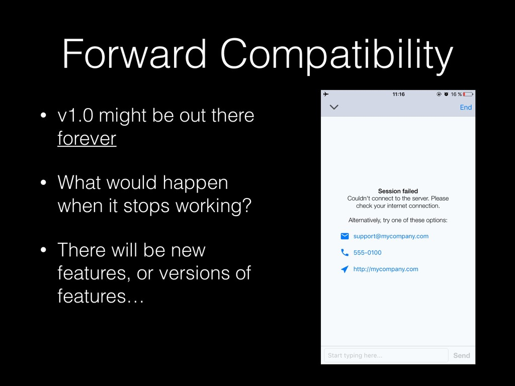 Forward Compatibility • v1.0 might be out there...