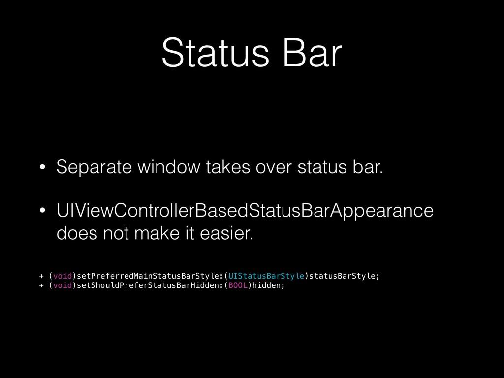 Status Bar • Separate window takes over status ...