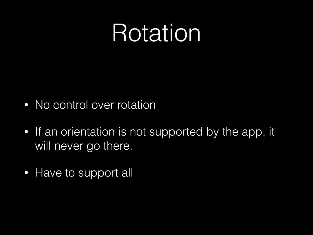 Rotation • No control over rotation • If an ori...