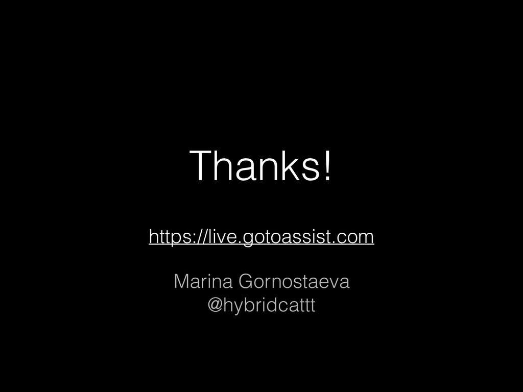 Thanks! https://live.gotoassist.com Marina Gorn...