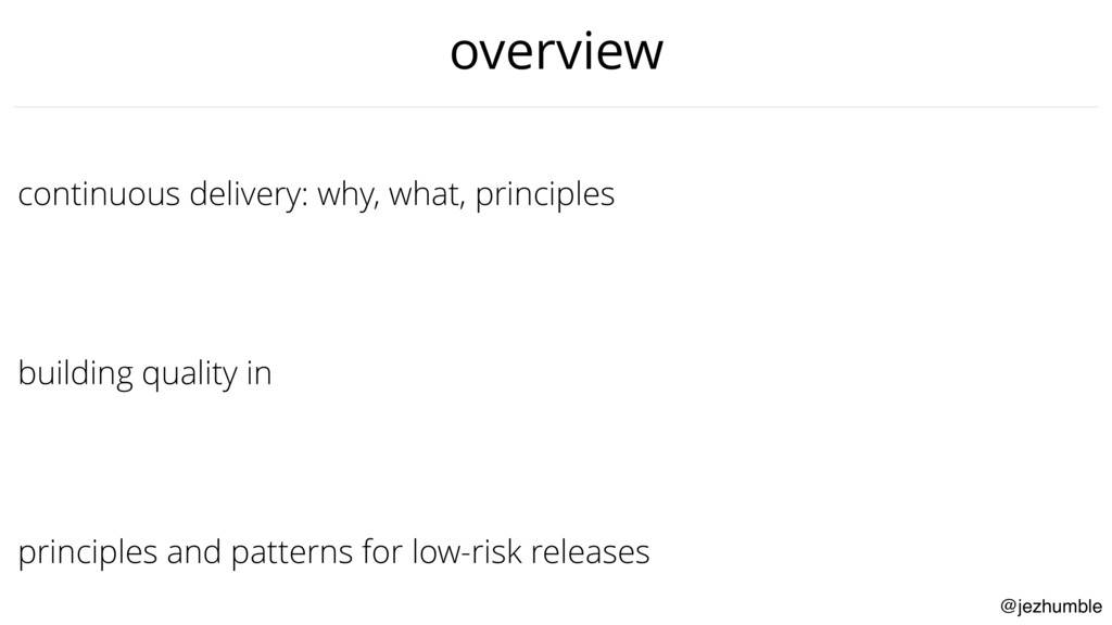 @jezhumble continuous delivery: why, what, prin...