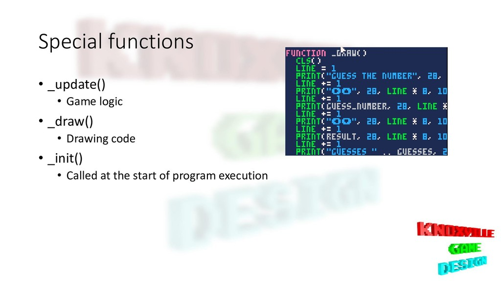 Special functions • _update() • Game logic • _d...