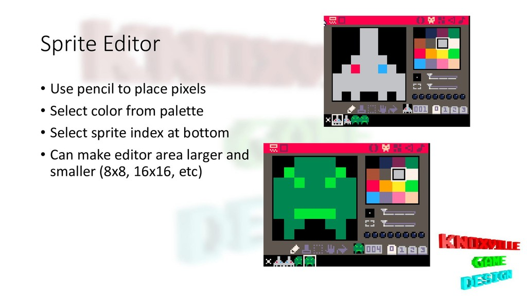 Sprite Editor • Use pencil to place pixels • Se...