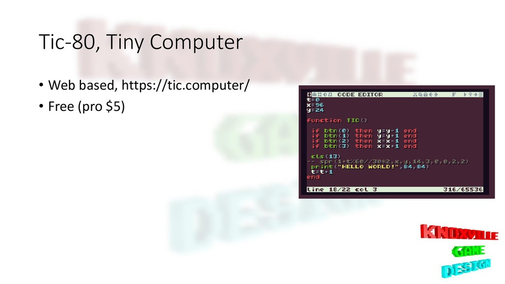 Tic-80, Tiny Computer • Web based, https://tic....