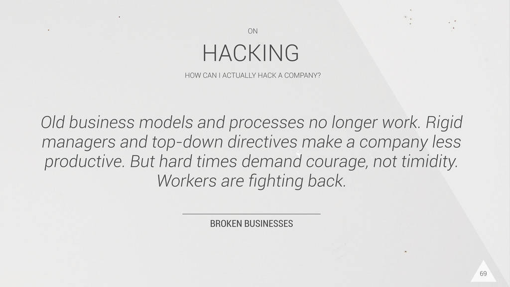 BROKEN BUSINESSES Old business models and proce...