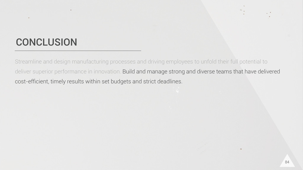 CONCLUSION 84 Streamline and design manufacturi...