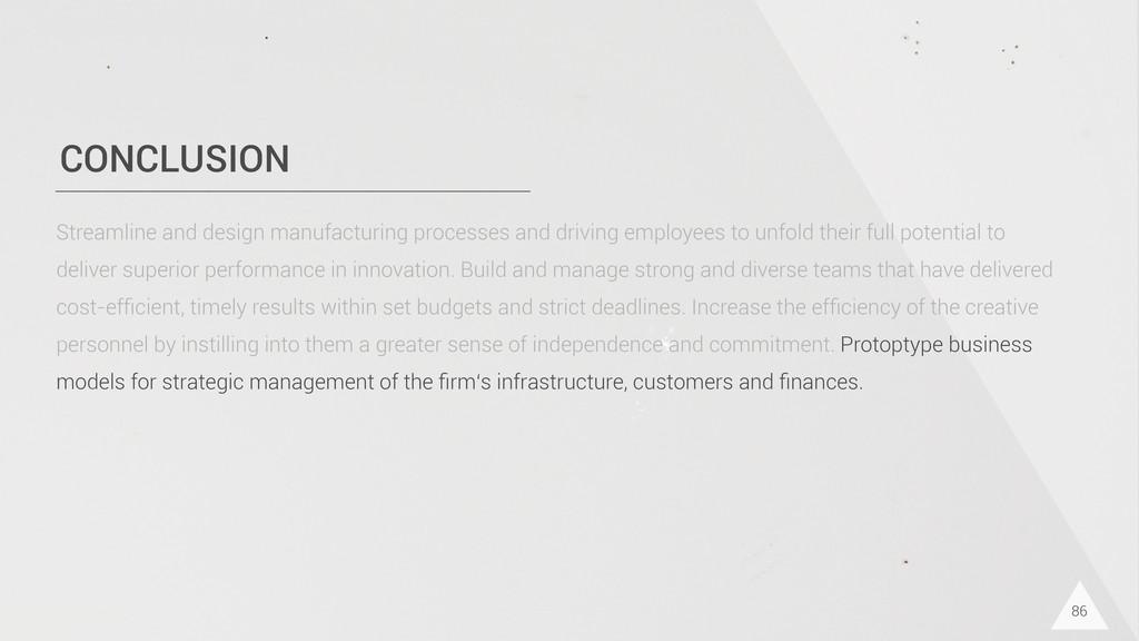 CONCLUSION 86 Streamline and design manufacturi...