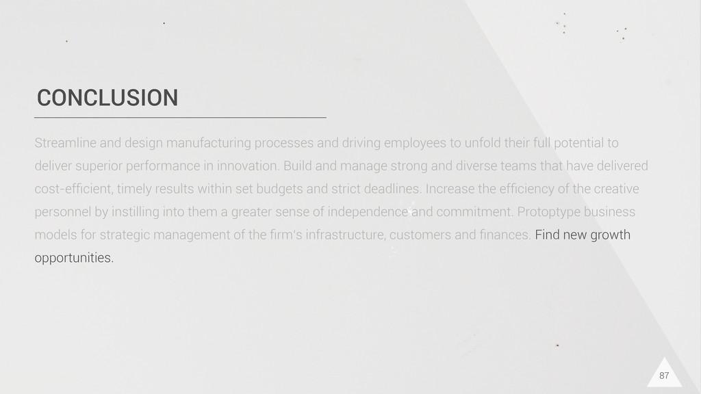 CONCLUSION 87 Streamline and design manufacturi...
