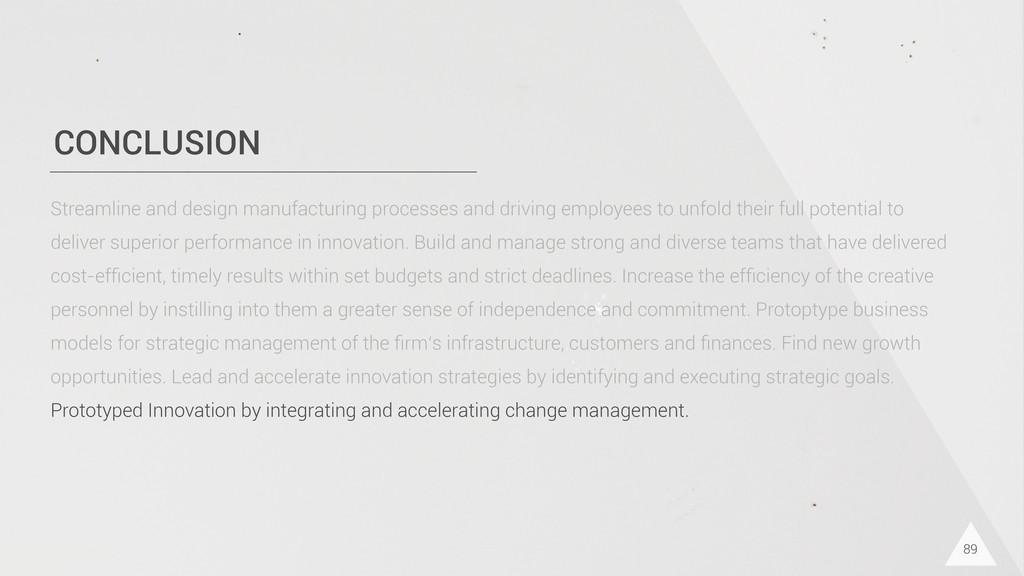 CONCLUSION 89 Streamline and design manufacturi...