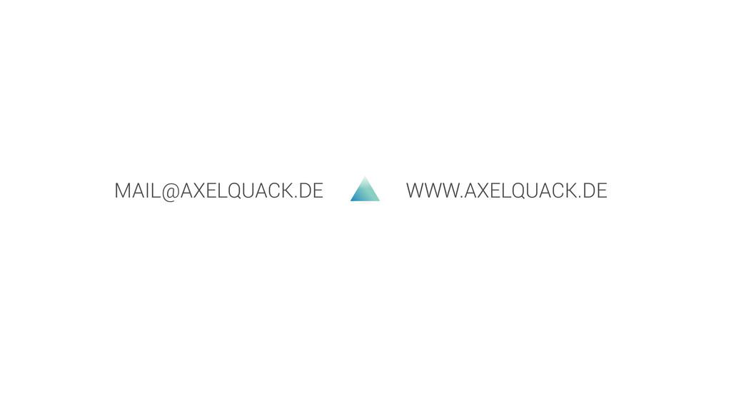 MAIL@AXELQUACK.DE WWW.AXELQUACK.DE