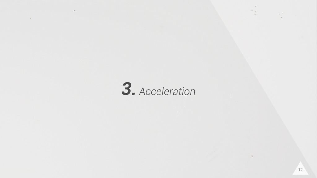 12 3. Acceleration
