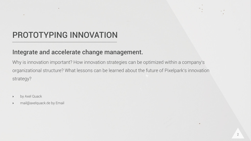 PROTOTYPING INNOVATION Integrate and accelerate...