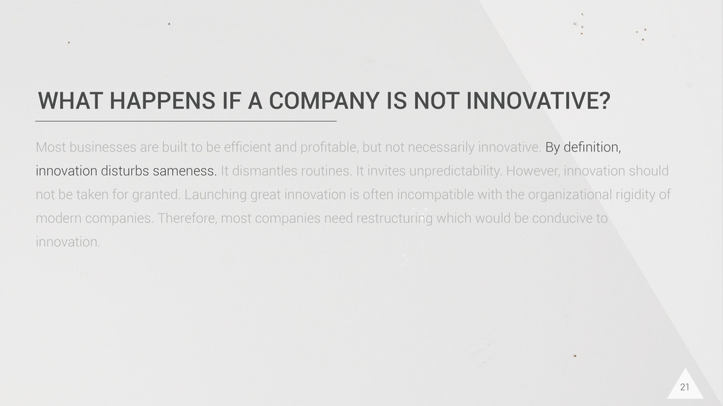 WHAT HAPPENS IF A COMPANY IS NOT INNOVATIVE? 21...