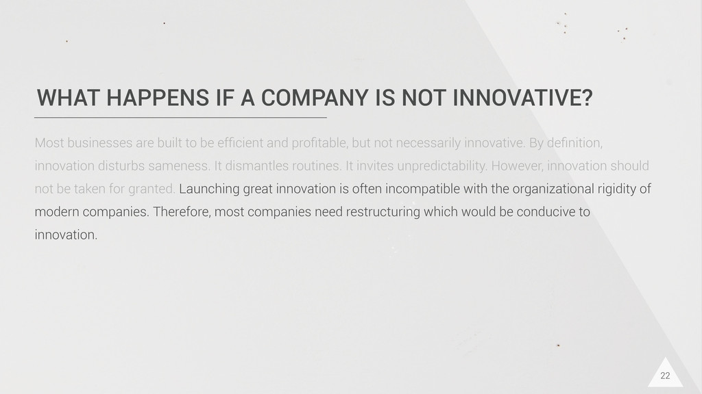 WHAT HAPPENS IF A COMPANY IS NOT INNOVATIVE? 22...