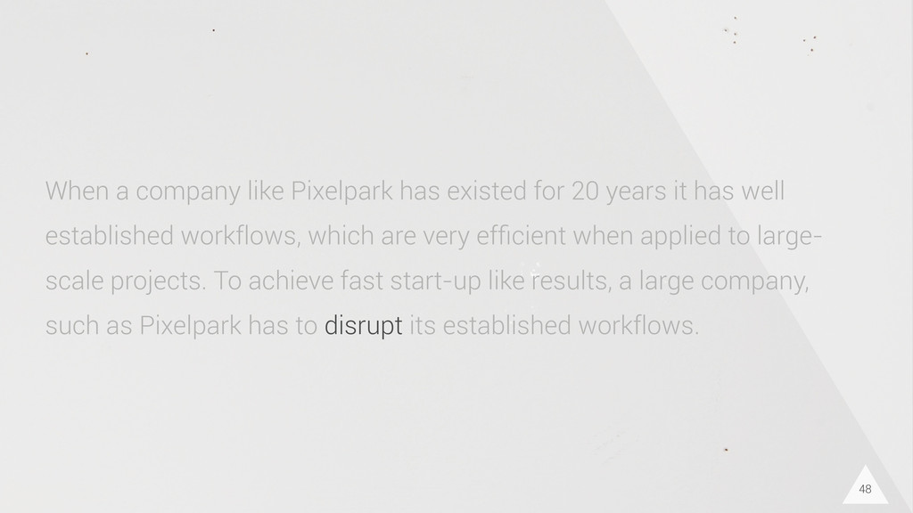 48 When a company like Pixelpark has existed fo...
