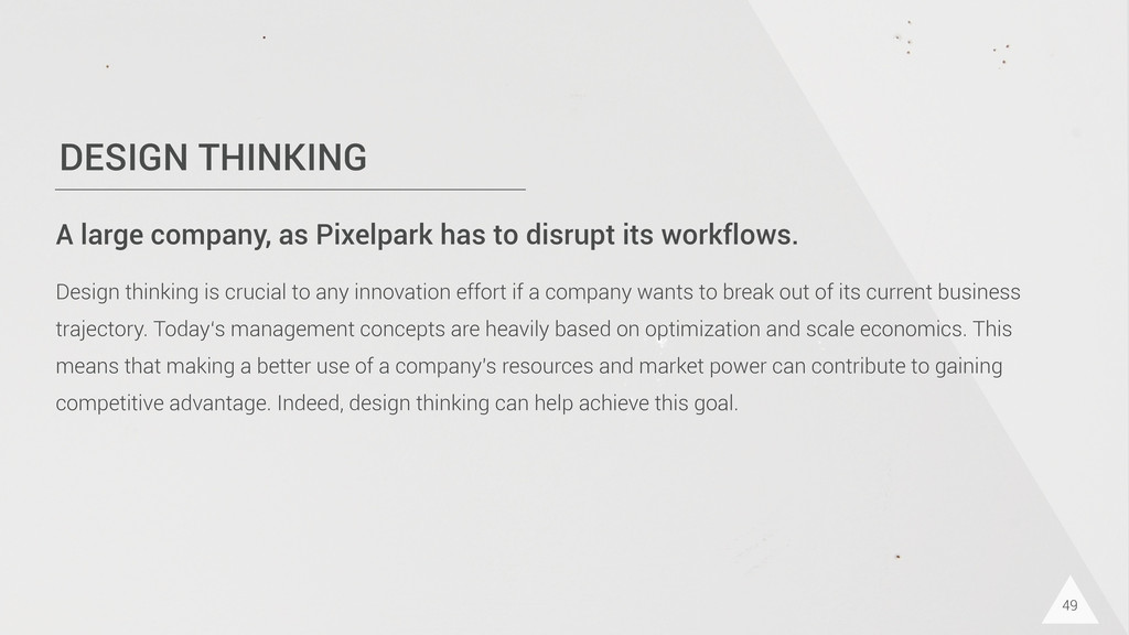 DESIGN THINKING 49 A large company, as Pixelpar...