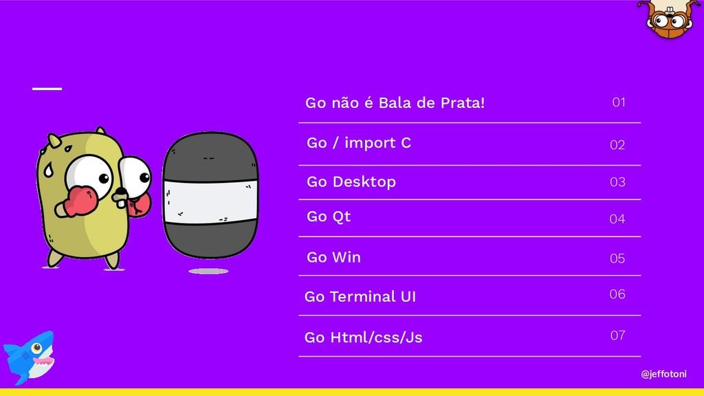 @jeffotoni Go não é Bala de Prata! Go / import ...