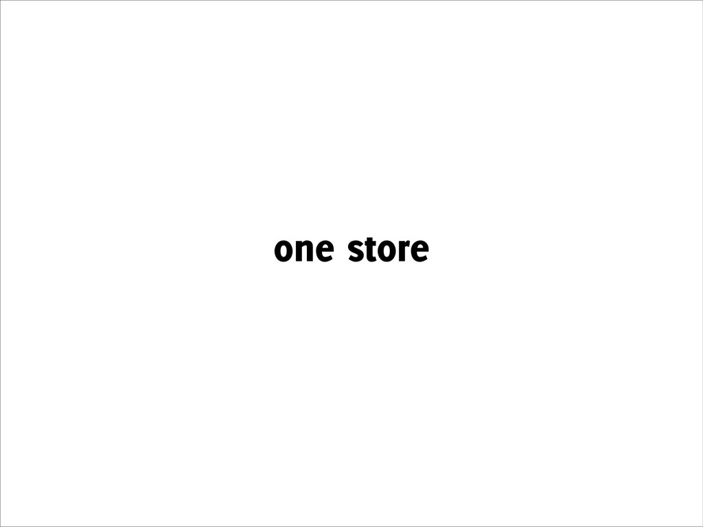 one store