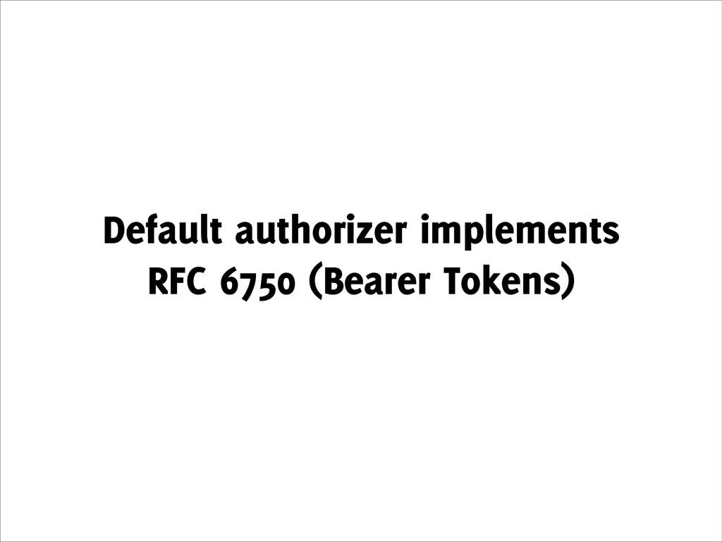 Default authorizer implements RFC 6750 (Bearer ...