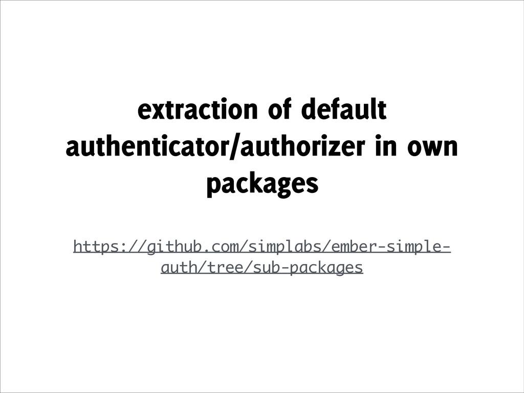 extraction of default authenticator/authorizer ...