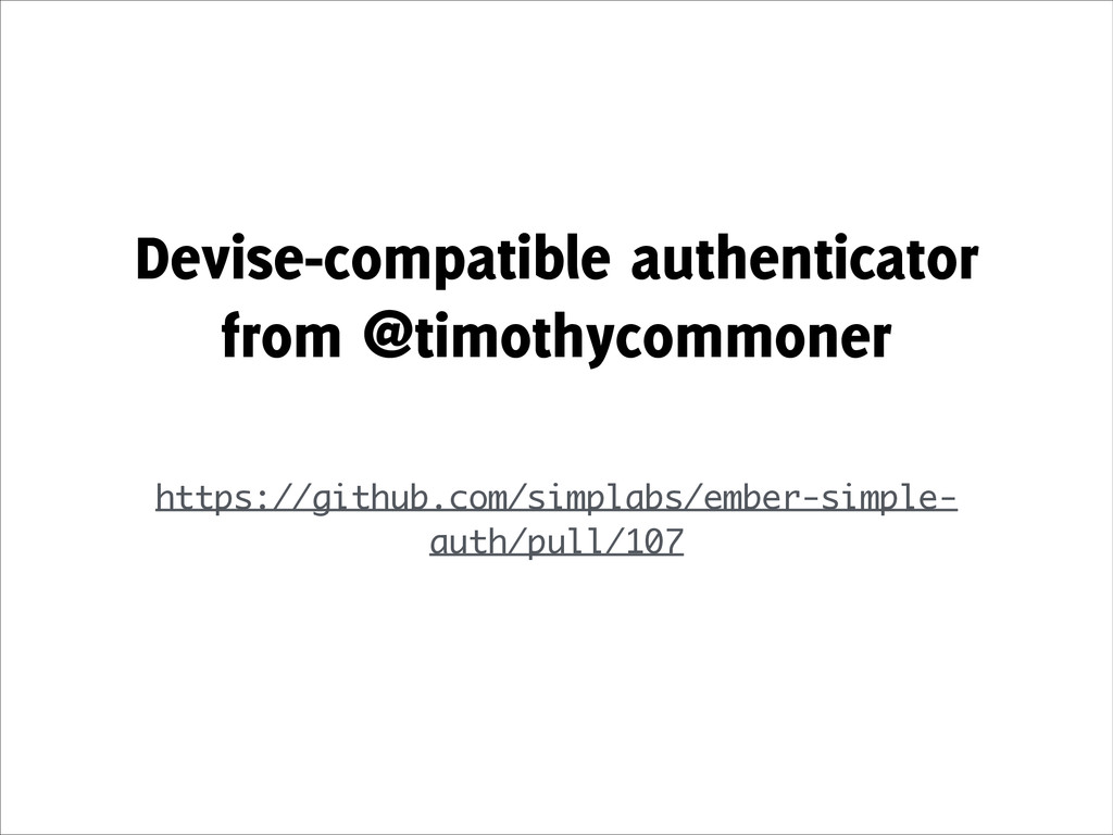 Devise-compatible authenticator from @timothyco...