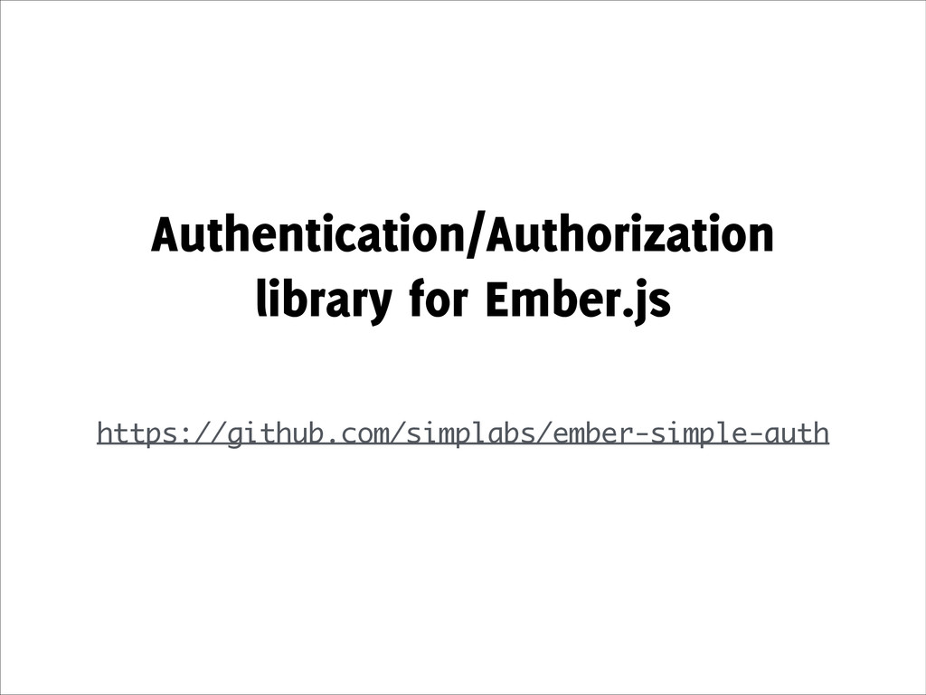 Authentication/Authorization library for Ember....
