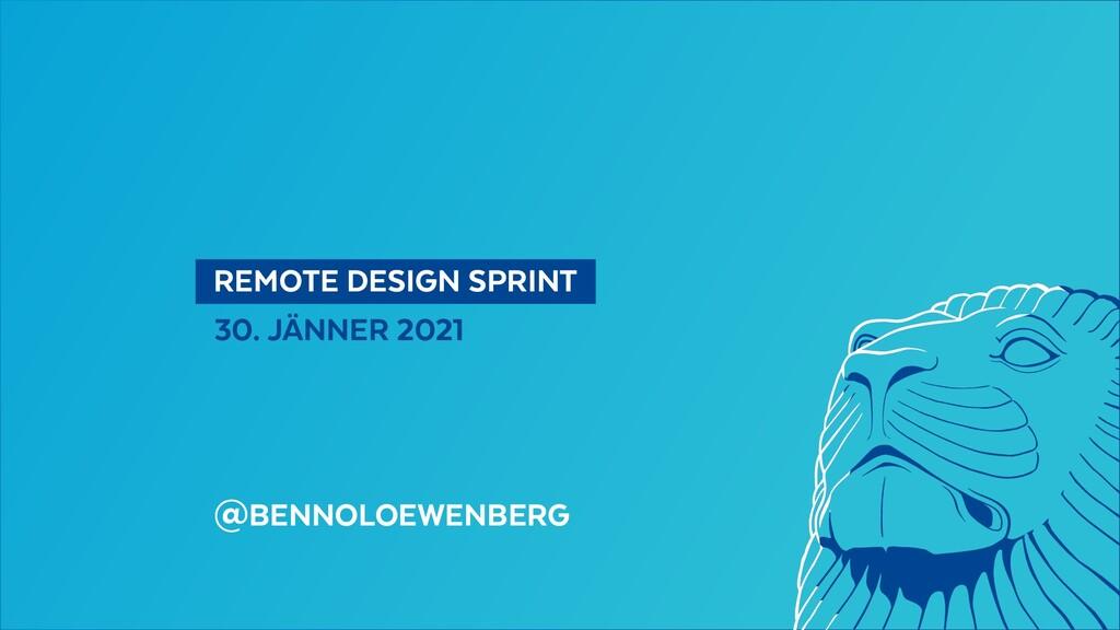 REMOTE DESIGN SPRINT 30. JÄNNER 2021 @BENNOL...