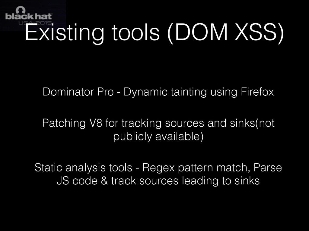 Existing tools (DOM XSS) Dominator Pro - Dynami...