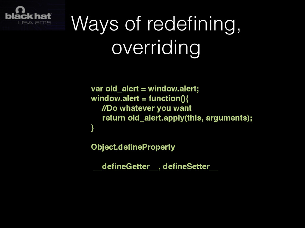 Ways of redefining, overriding var old_alert = w...