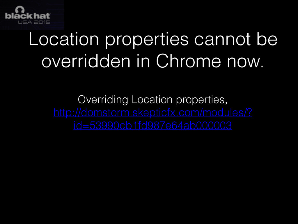 Location properties cannot be overridden in Chr...