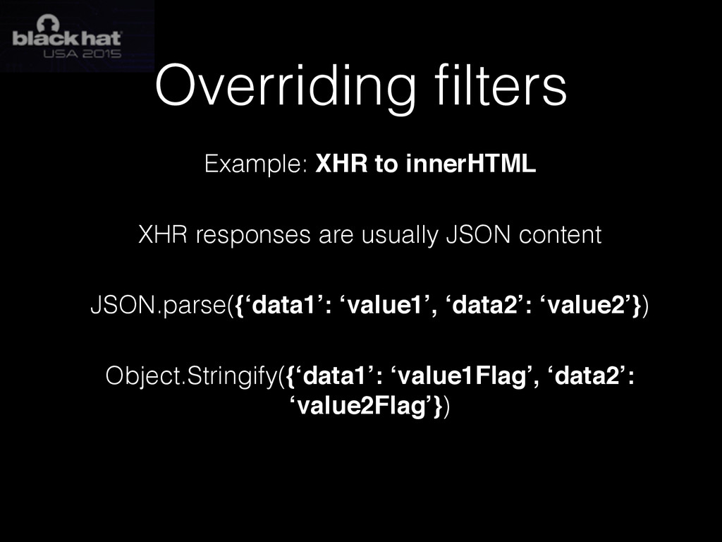 Overriding filters Example: XHR to innerHTML XHR...
