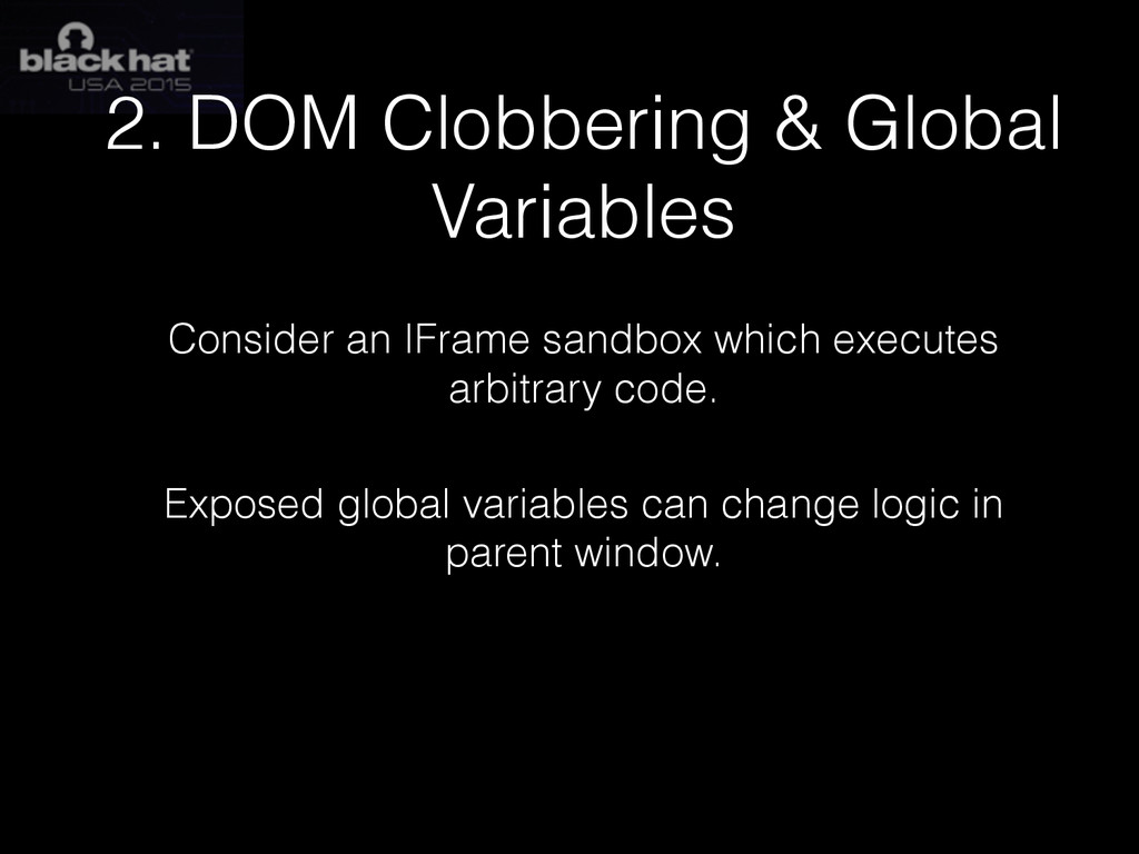 2. DOM Clobbering & Global Variables Consider a...