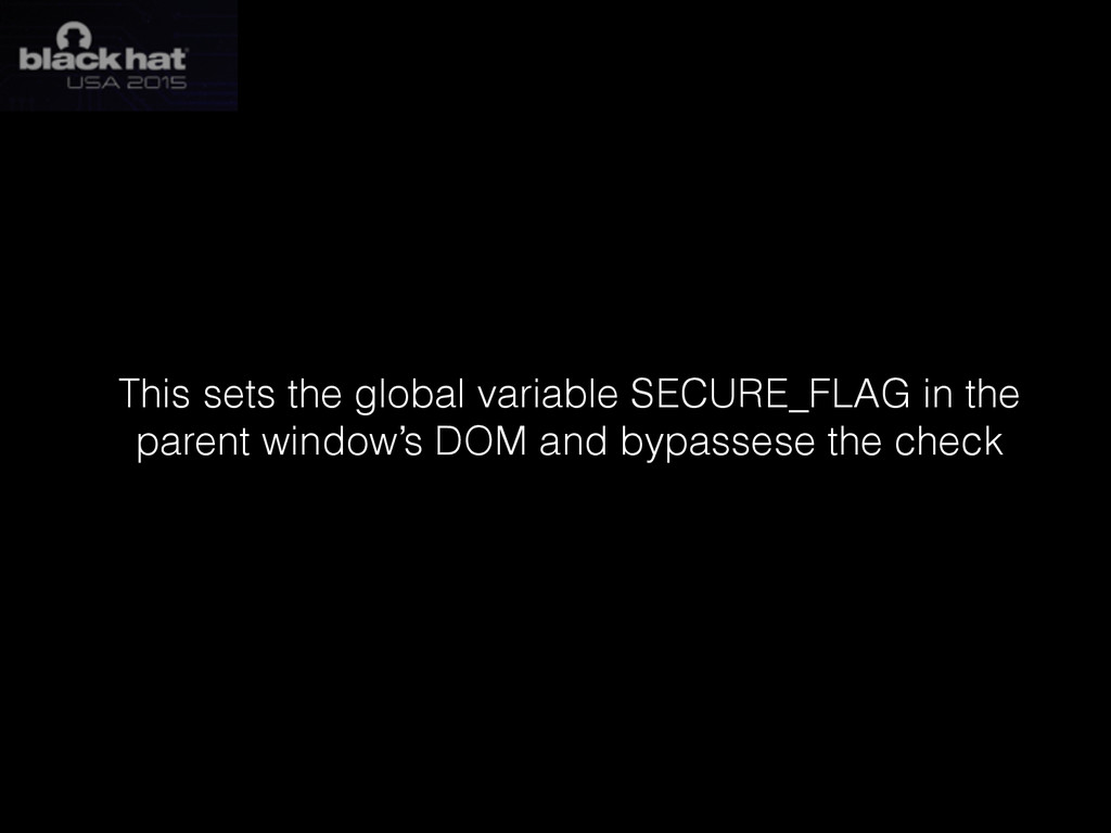 This sets the global variable SECURE_FLAG in th...