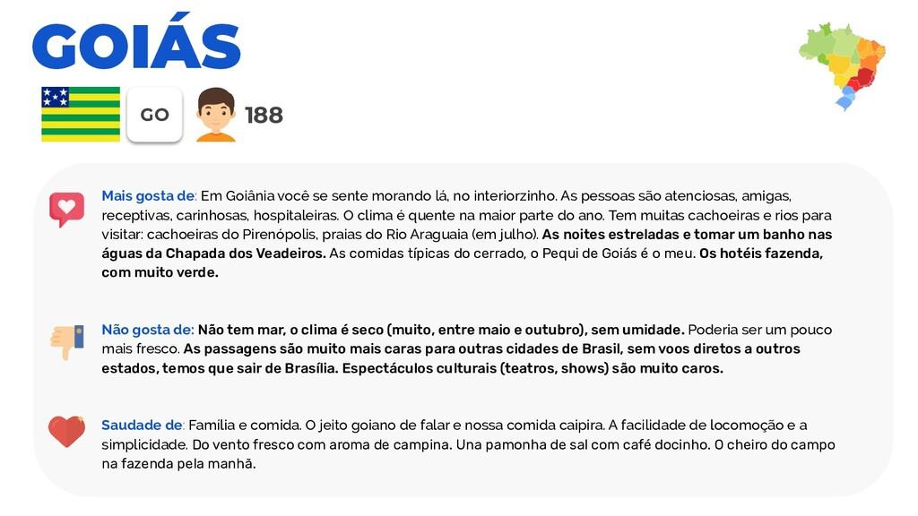 GOIÁS GO 188 Mais gosta de: Em Goiânia você se ...