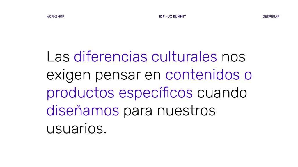 Las diferencias culturales nos exigen pensar en...