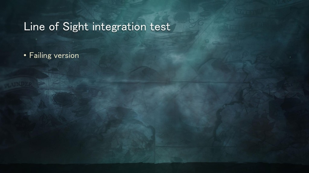 Line of Sight integration test • Failing version