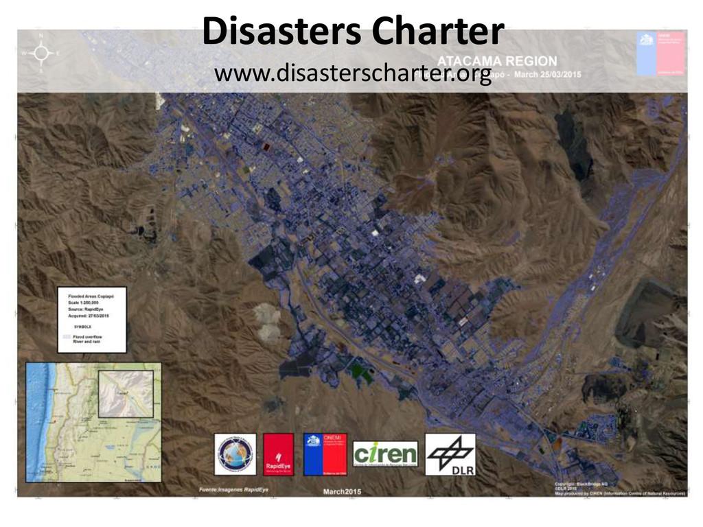 Disasters Charter www.disasterscharter.org