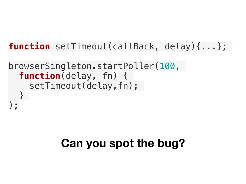 function setTimeout(callBack, delay){...}; brow...